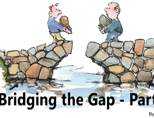 Bridging the Gap: Essentials for Creating a Workplace Culture of High Trust, Teamwork and Innovation – Part 3